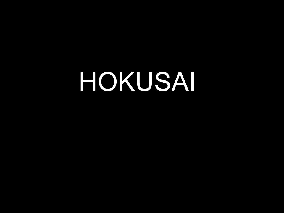 HOKUSAIS LIFE Hokusai was born in Japan in 1760, and lived to be 89 years old.