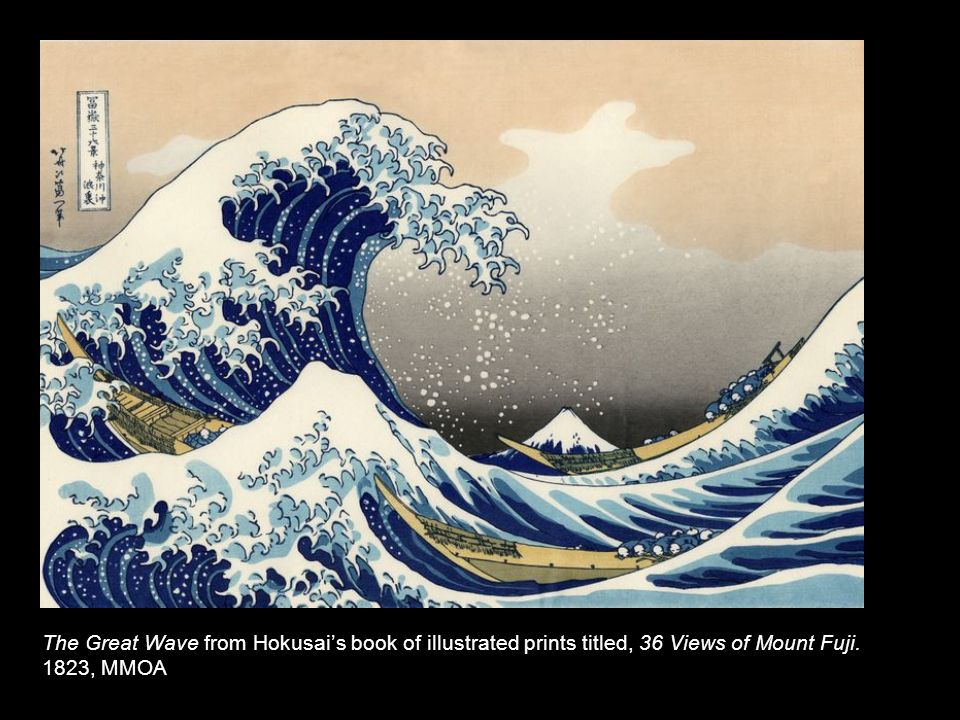 The Great Wave from Hokusais book of illustrated prints titled, 36 Views of Mount Fuji. 1823, MMOA