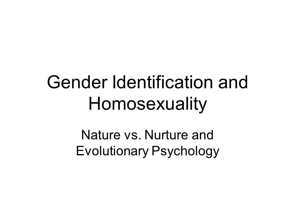understanding nature and nurture in homosexuality Nature or nurture lady gaga's mega these women seek a sensitive and understanding female friend who provides safety and comfort in the midst (nature.