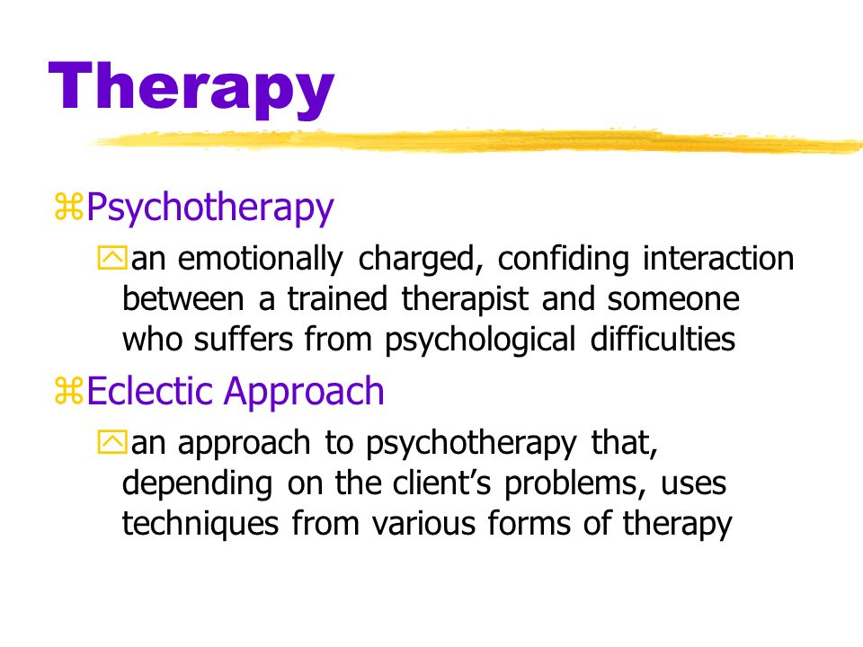 Myers PSYCHOLOGY Chapter 17 Therapy James A. McCubbin, PhD Clemson University Worth Publishers