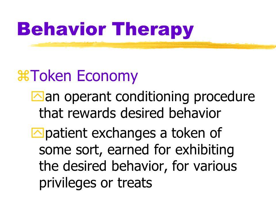 Behavior Therapy zAversion therapy for alcoholics UCS (drug) UCR (nausea) UCS (drug) UCR (nausea) CS (alcohol) CS (alcohol) CR (nausea)
