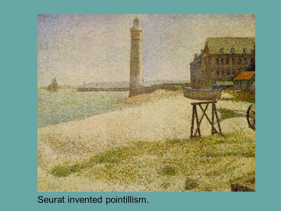 Seurat invented pointillism.