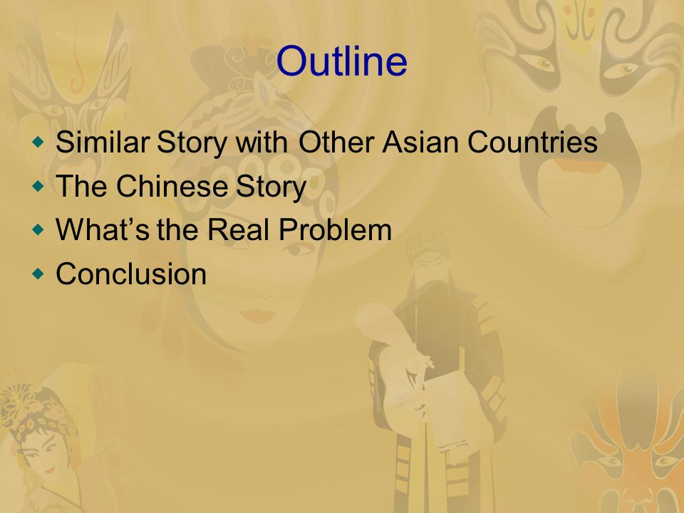 Outline Similar Story with Other Asian Countries The Chinese Story Whats the Real Problem Conclusion