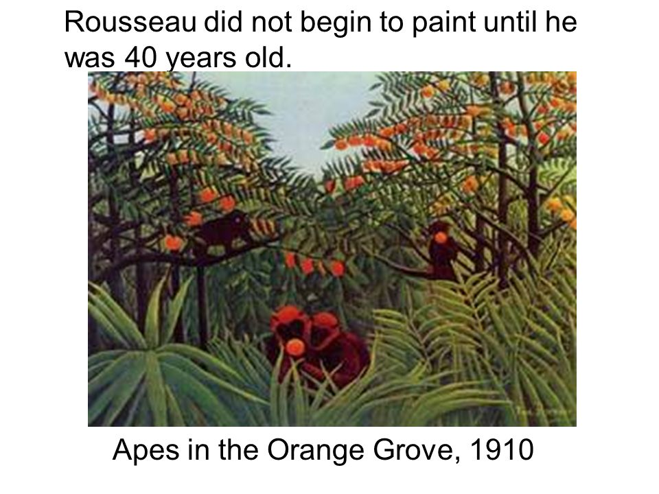 Rousseau was known as a Primitive artist because he was not taught in any art school.
