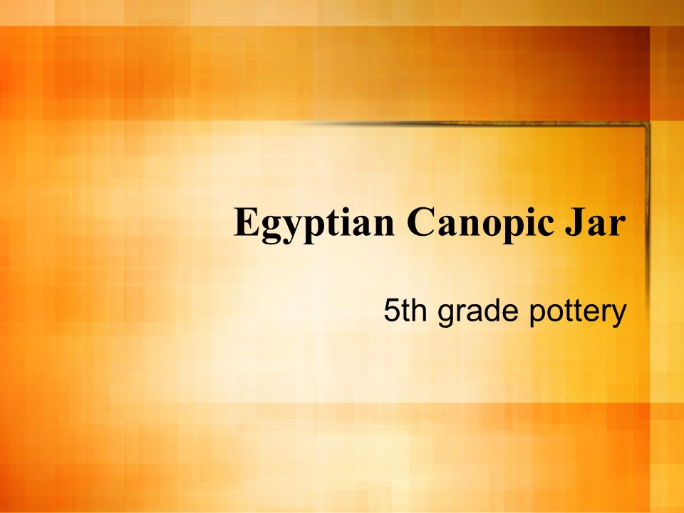 Egyptian Canopic Jar 5th grade pottery
