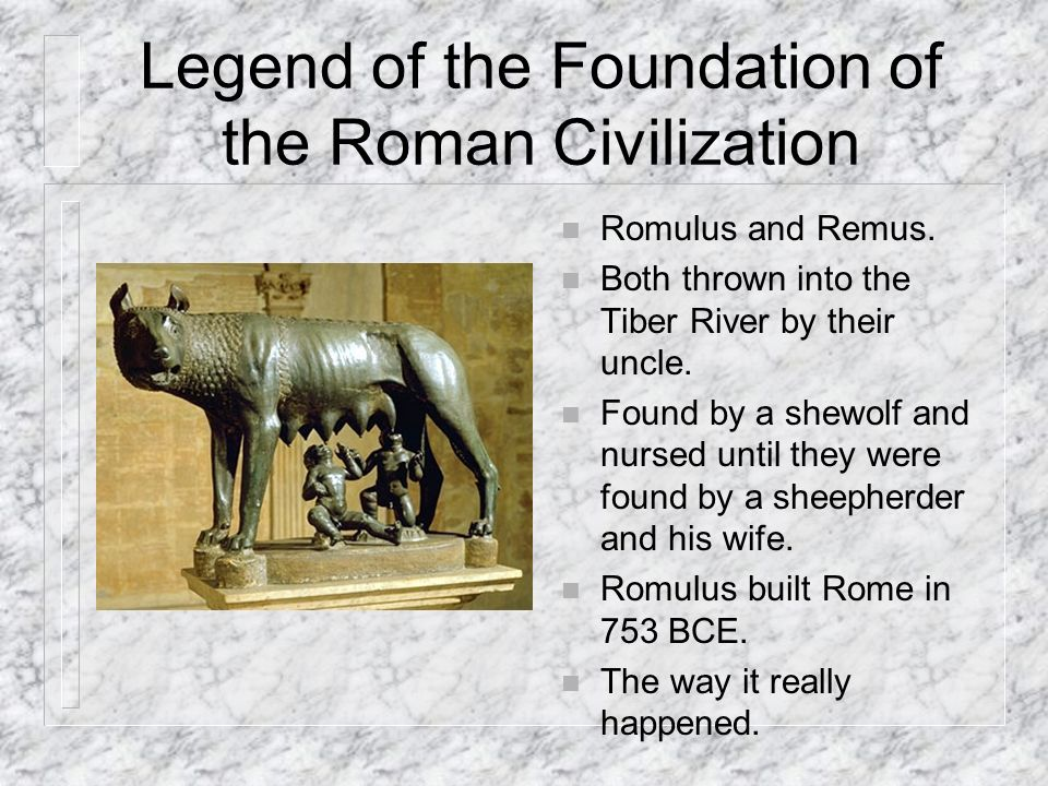 Legend of the Foundation of the Roman Civilization n Romulus and Remus.