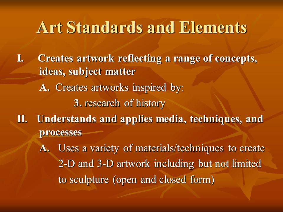 Art Standards and Elements Continued IV.