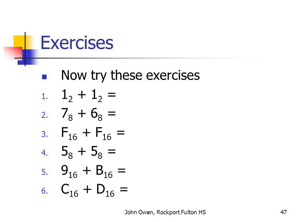 John Owen, Rockport Fulton HS47 Exercises Now try these exercises 1.