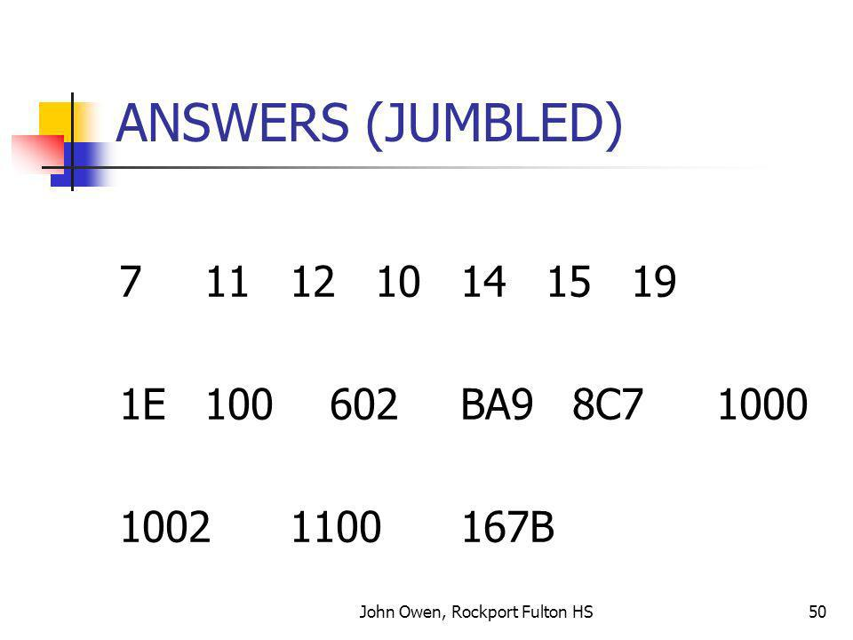 John Owen, Rockport Fulton HS50 ANSWERS (JUMBLED) 7 111210141519 1E100 602BA9 8C71000 10021100167B