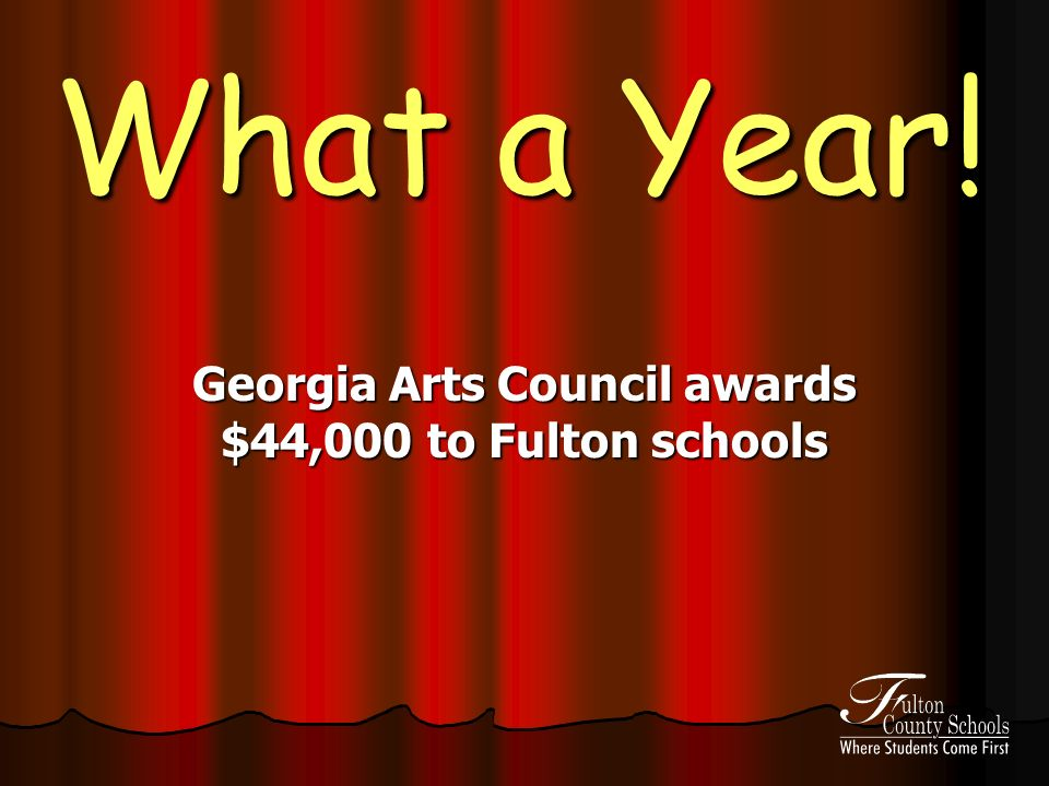 What a Year! Georgia Arts Council awards $44,000 to Fulton schools
