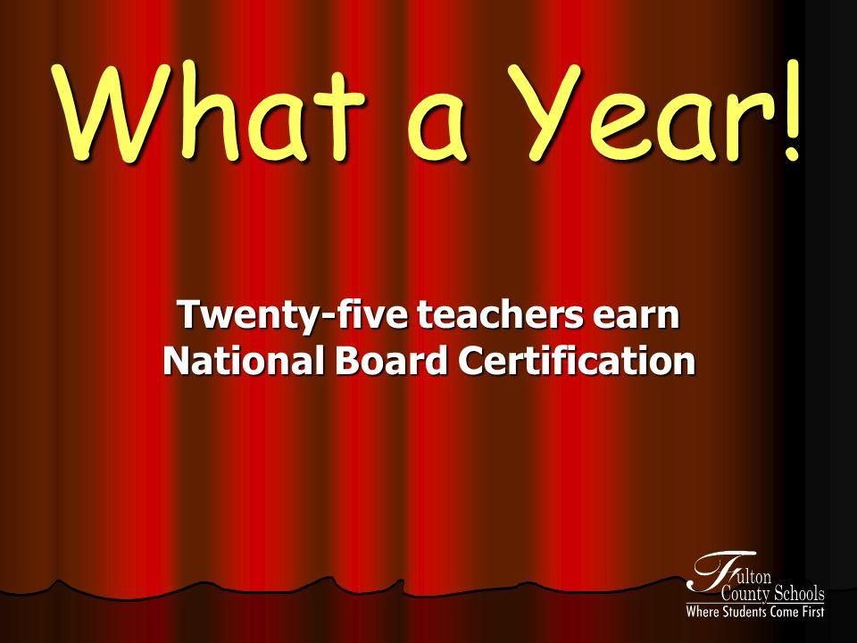 What a Year! Twenty-five teachers earn National Board Certification