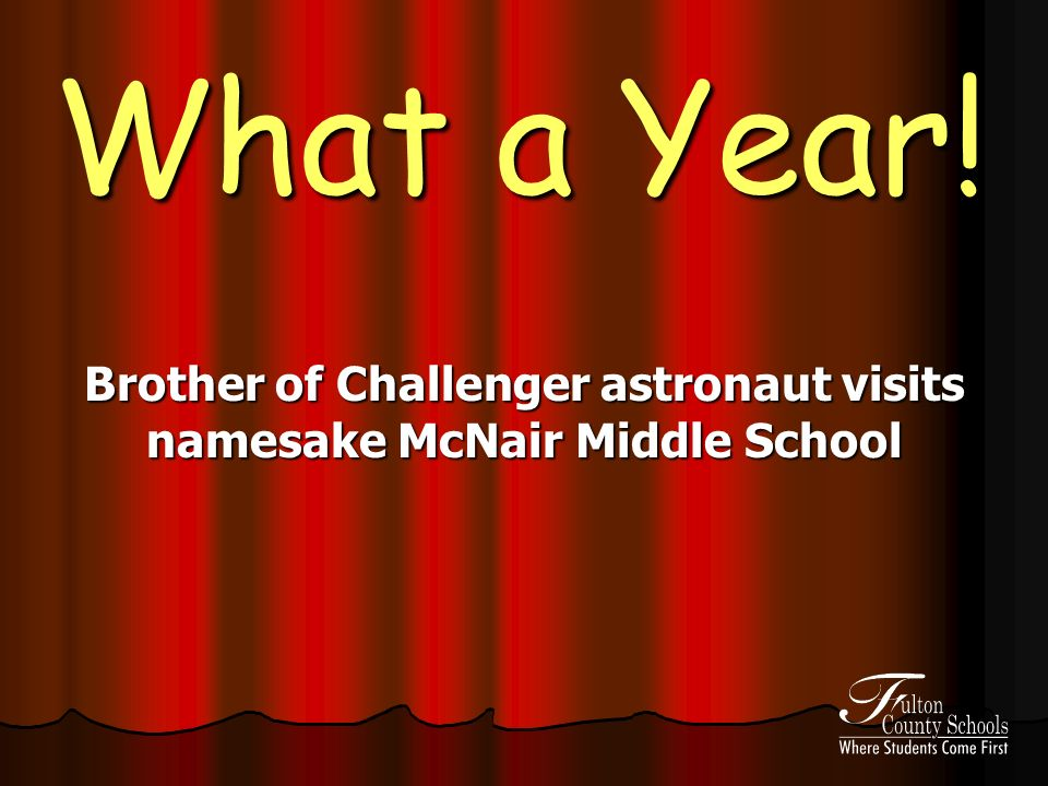 What a Year! Brother of Challenger astronaut visits namesake McNair Middle School