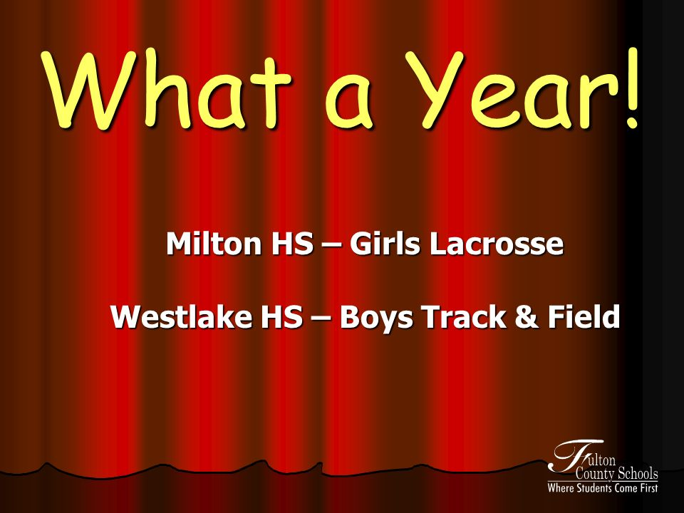 What a Year! Milton HS – Girls Lacrosse Westlake HS – Boys Track & Field