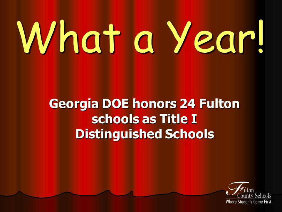 What a Year! Georgia DOE honors 24 Fulton schools as Title I Distinguished Schools