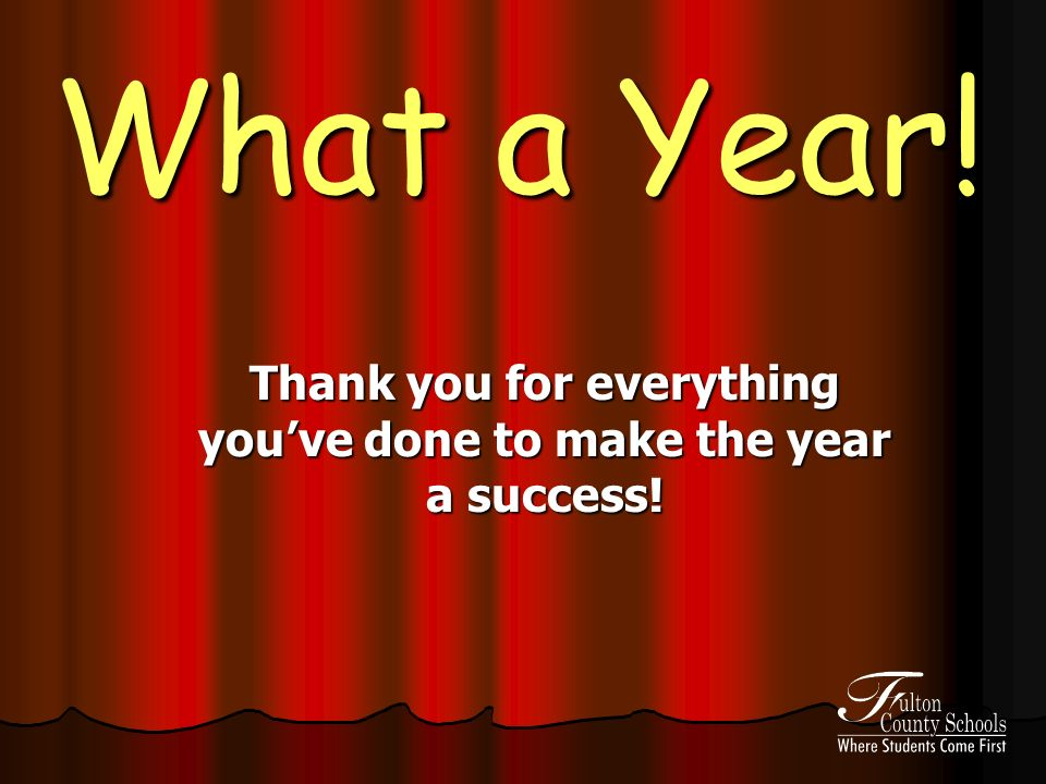 What a Year! Thank you for everything youve done to make the year a success!