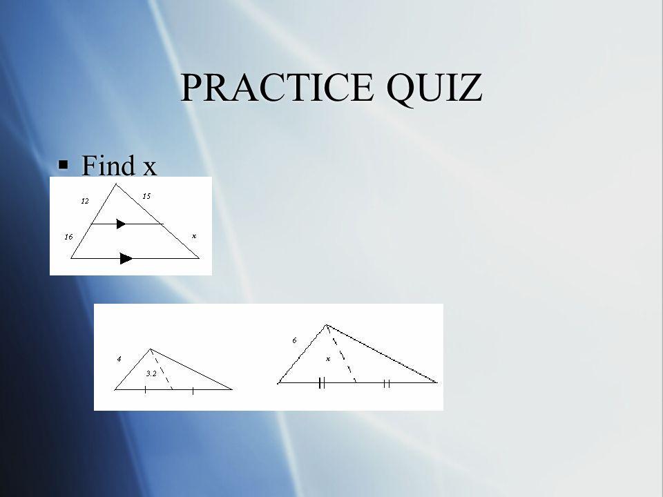 PRACTICE QUIZ Find x