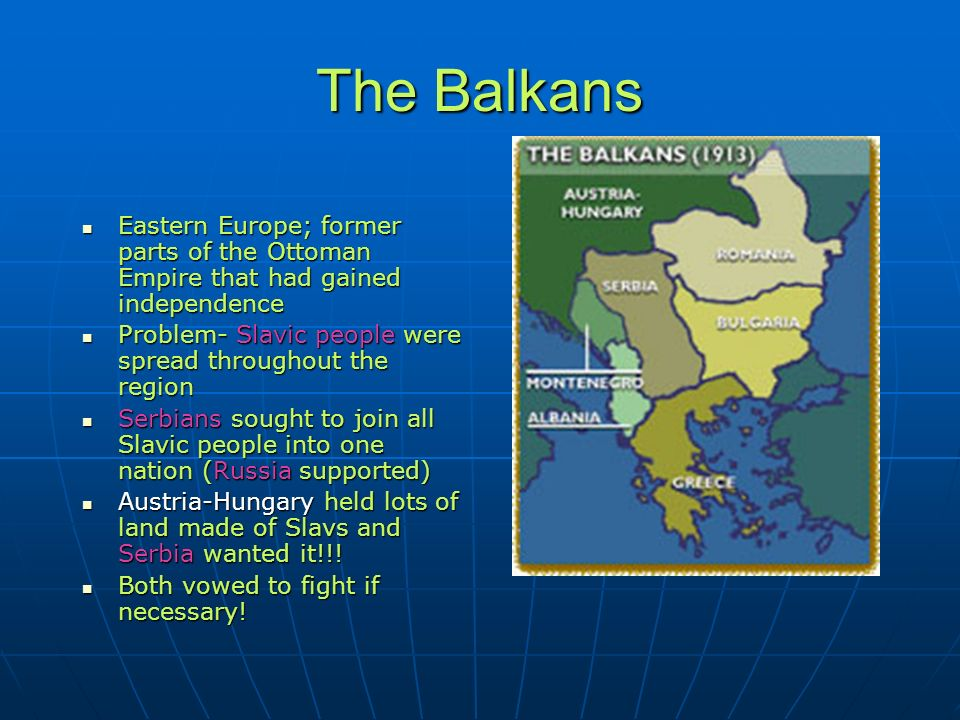The Balkans Eastern Europe; former parts of the Ottoman Empire that had gained independence Eastern Europe; former parts of the Ottoman Empire that ha