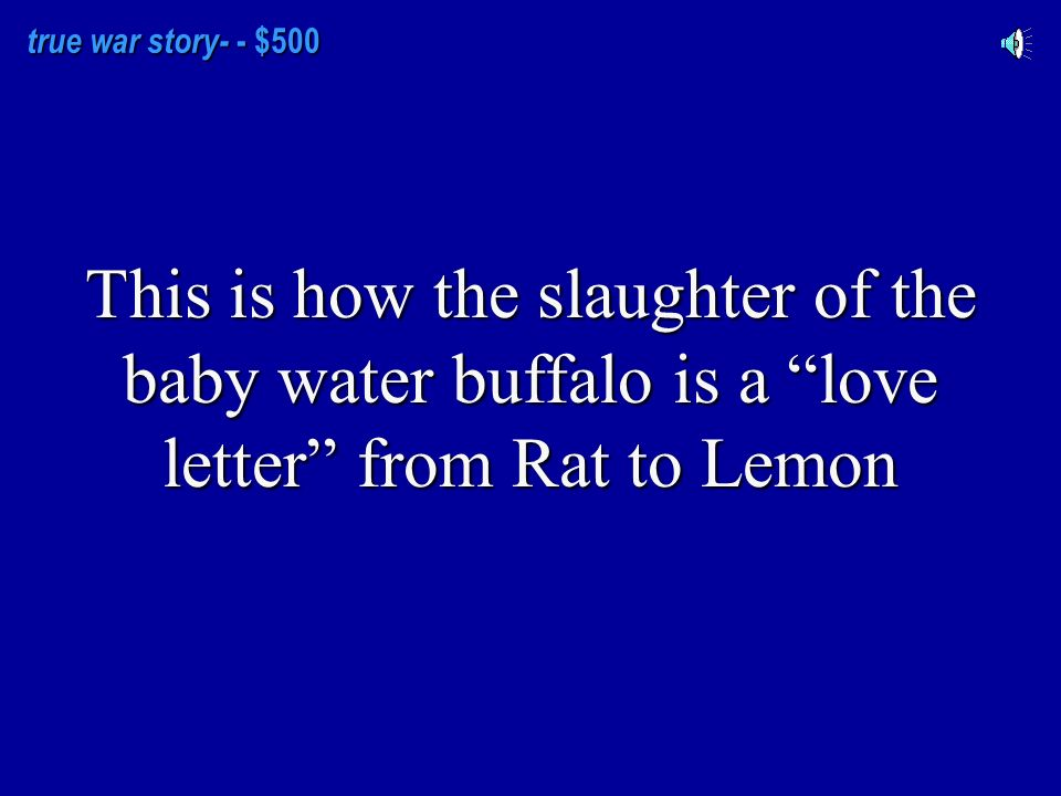true war story- - $400 The imagery of the buffalo slaughter relies primarily on these two senses: one the presence of and one the absence of.