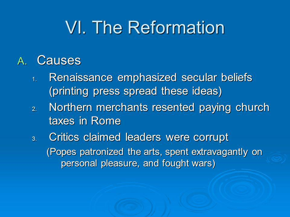 VI.The Reformation A. Causes 1.