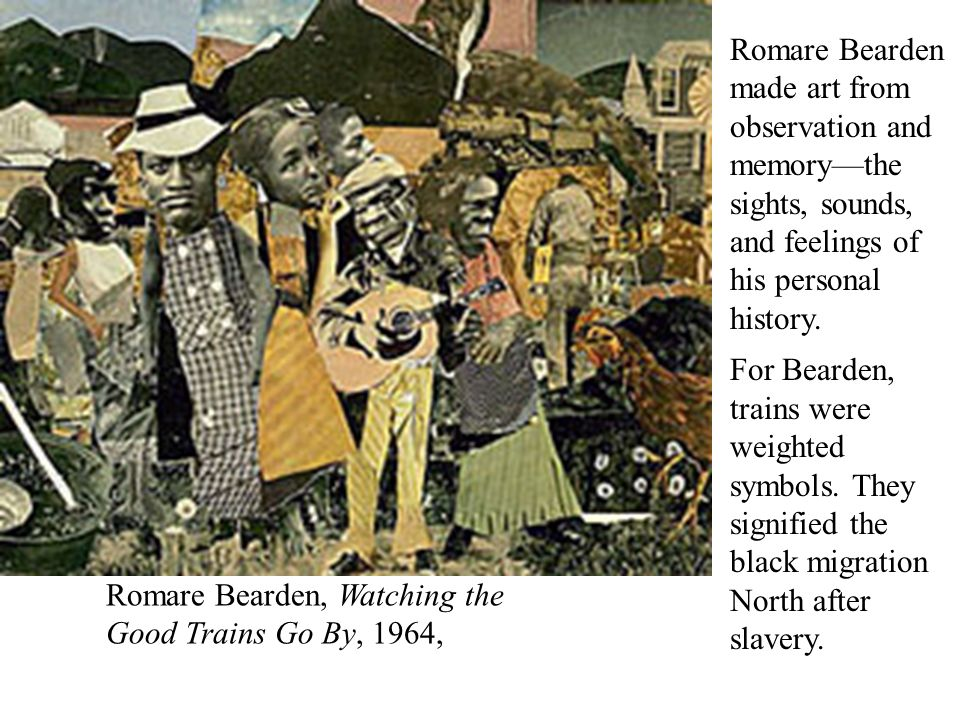 Romare Bearden, Watching the Good Trains Go By, 1964, Romare Bearden made art from observation and memorythe sights, sounds, and feelings of his perso