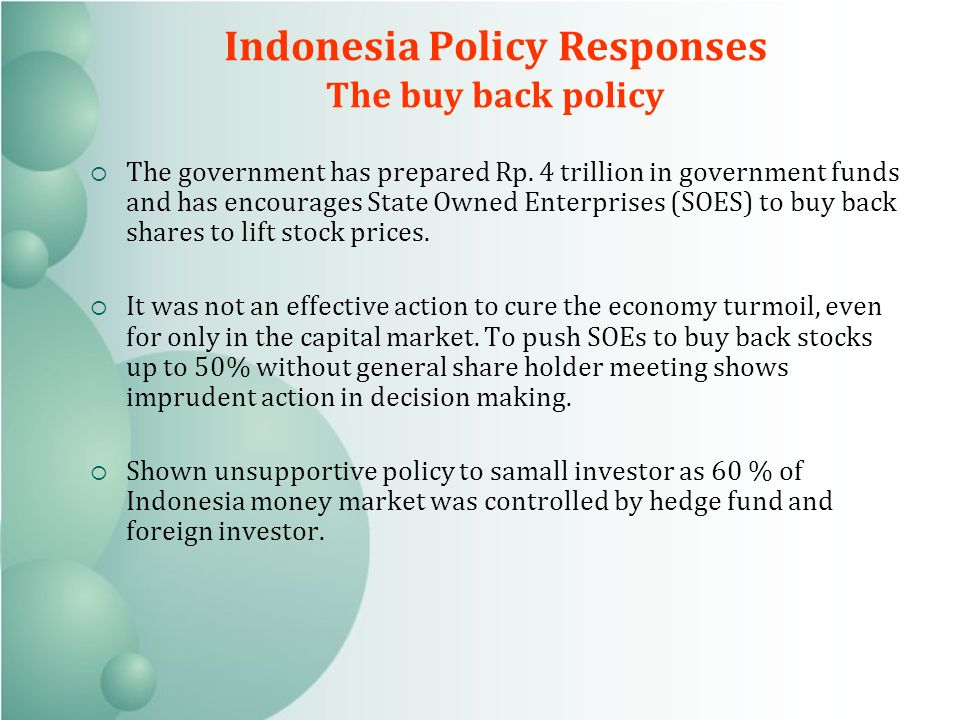 Indonesia Policy Responses The buy back policy The government has prepared Rp.