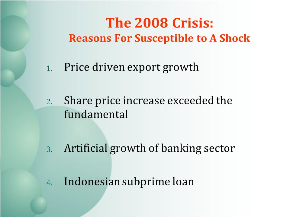 The 2008 Crisis: Reasons For Susceptible to A Shock 1.