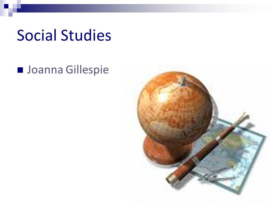 Social Studies Joanna Gillespie