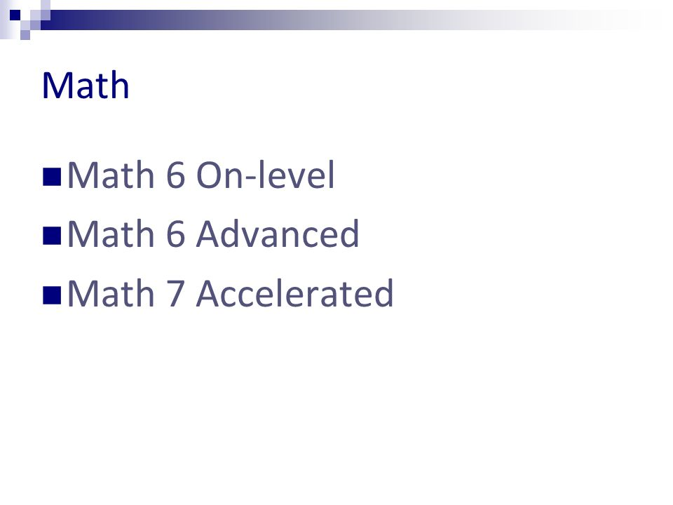 Math Math 6 On-level Math 6 Advanced Math 7 Accelerated