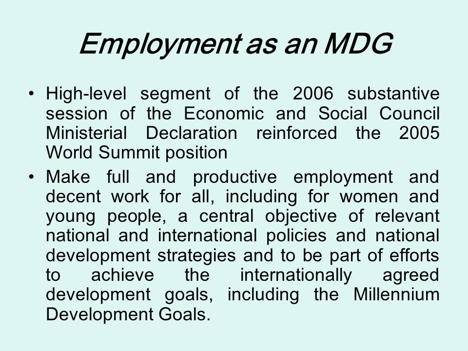 Employment as an MDG High-level segment of the 2006 substantive session of the Economic and Social Council Ministerial Declaration reinforced the 2005