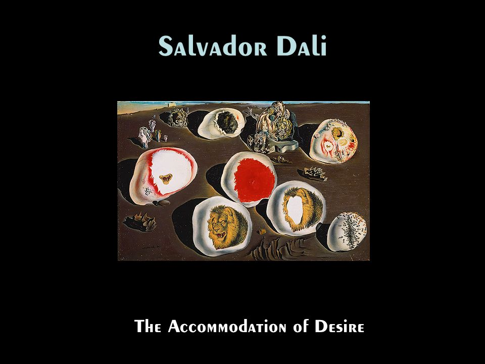 Salvador Dali The Accommodation of Desire