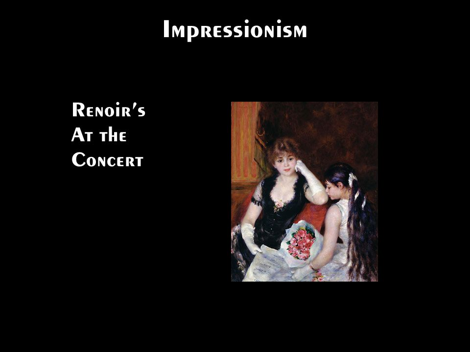Impressionism Renoirs At the Concert