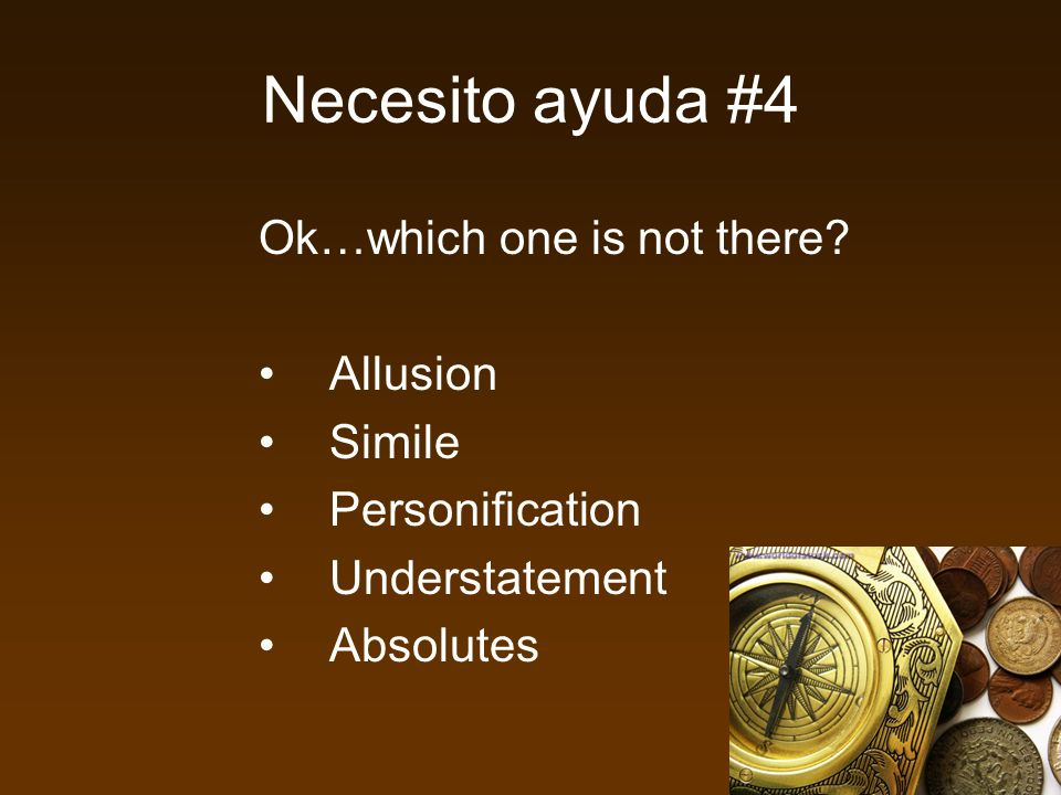 Necesito ayuda #4 Ok…which one is not there.