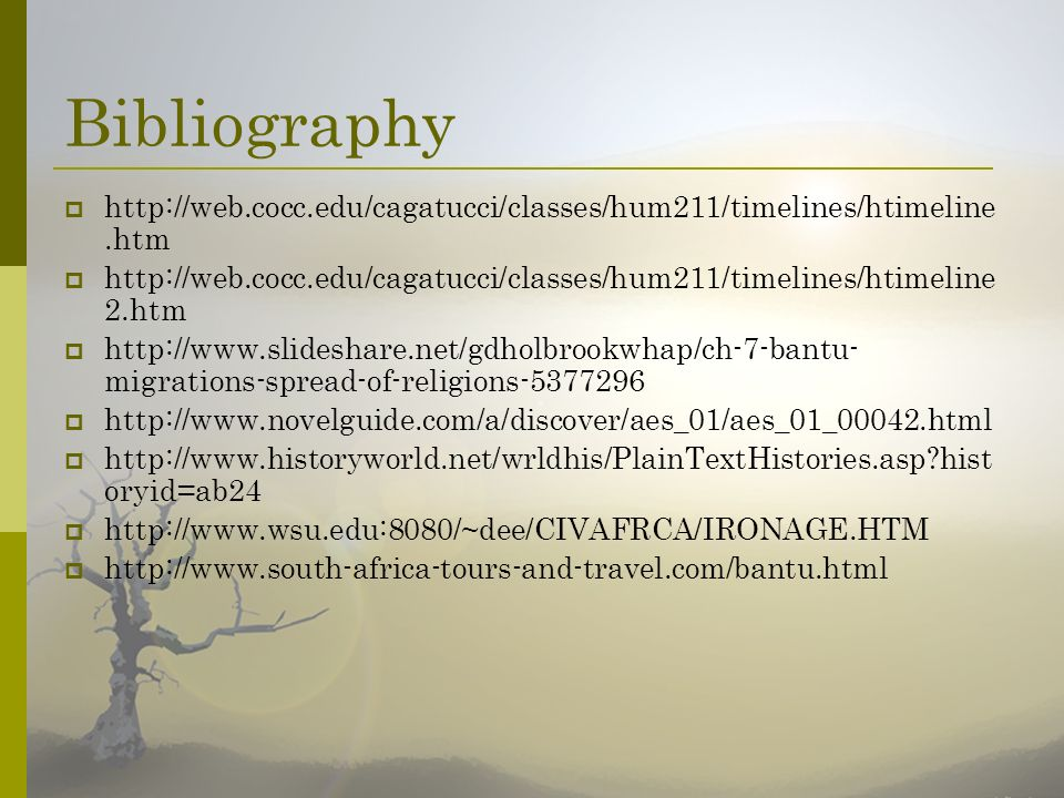 Bibliography http://web.cocc.edu/cagatucci/classes/hum211/timelines/htimeline.htm http://web.cocc.edu/cagatucci/classes/hum211/timelines/htimeline 2.h