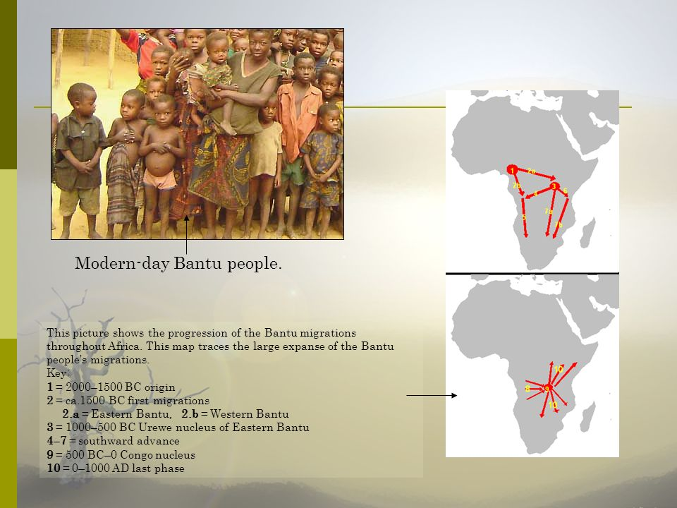 Modern-day Bantu people. This picture shows the progression of the Bantu migrations throughout Africa. This map traces the large expanse of the Bantu