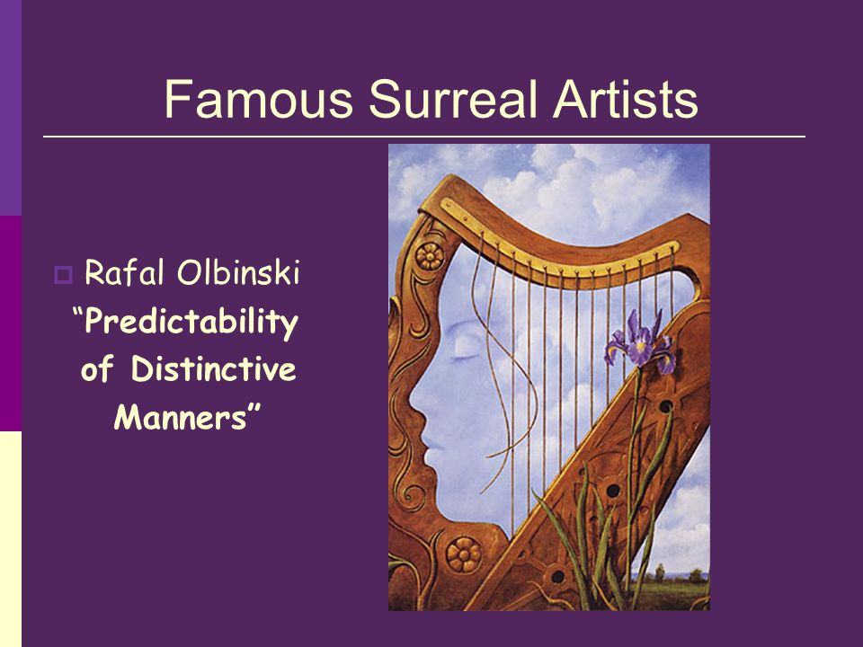 Famous Surreal Artists Rafal Olbinski Predictability of Distinctive Manners