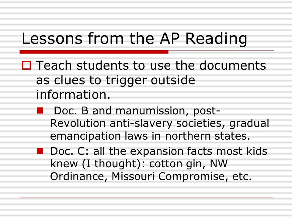 Lessons from the AP Reading Teach students to use the documents as clues to trigger outside information.