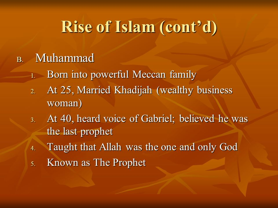Rise of Islam (contd) C.Islam : submission to the will of Allah 1.