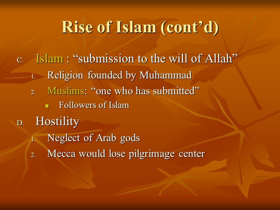 Rise of Islam (contd) E.