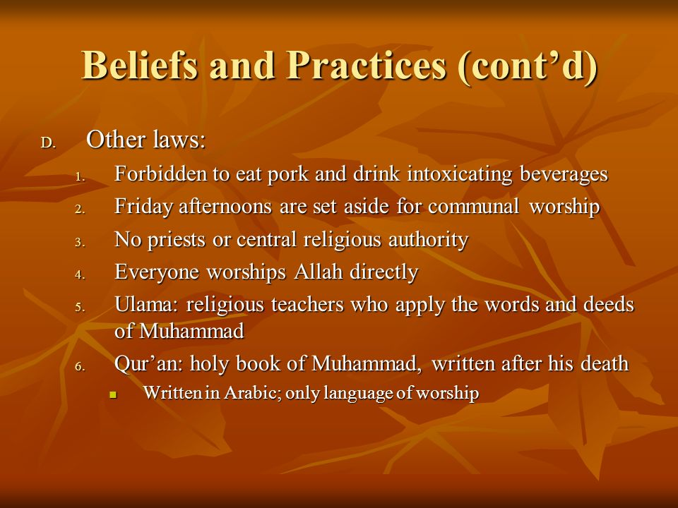 Beliefs and Practices (contd) E.Sunna: Muhammads example; best model for proper behavior F.