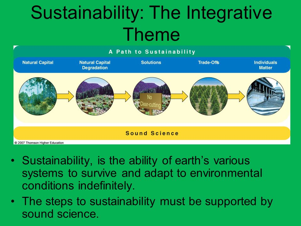 Sound Science A Path to Sustainability Individuals Matter Trade-Offs Solutions Natural Capital Degradation Natural Capital Natural Capital: the natural resources and natural services that keep us and other species alive and support our economies - it is not fixed - changes in response to environmental changes