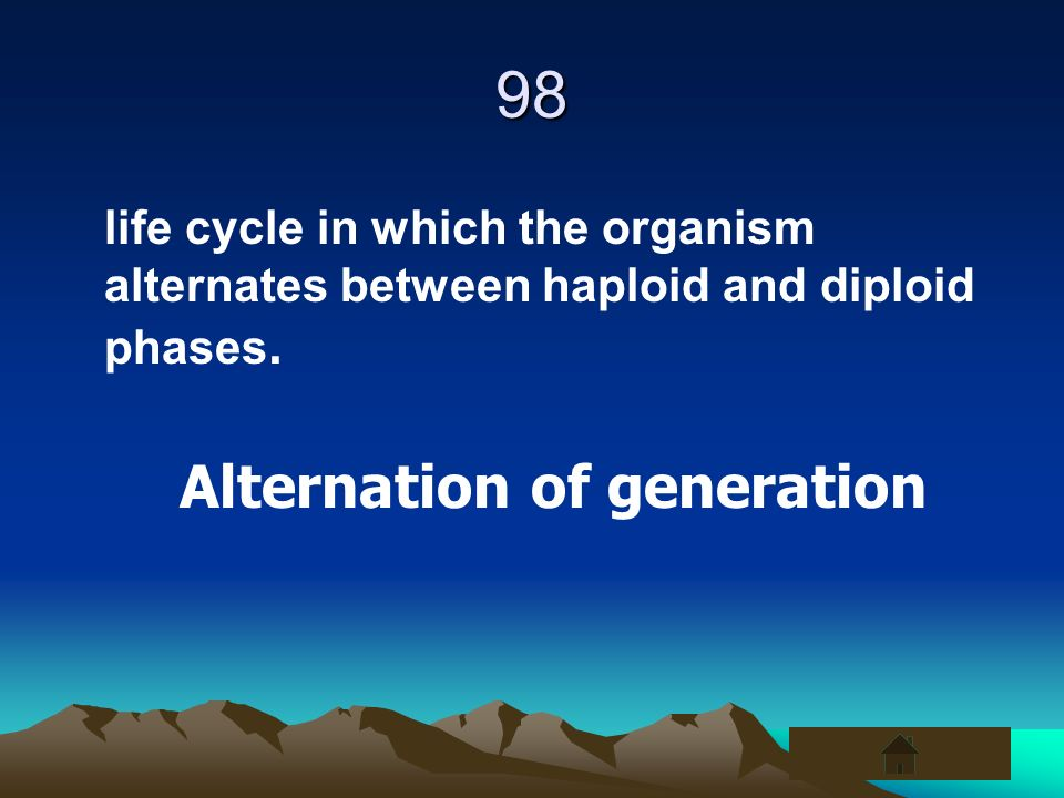 98 life cycle in which the organism alternates between haploid and diploid phases. Alternation of generation
