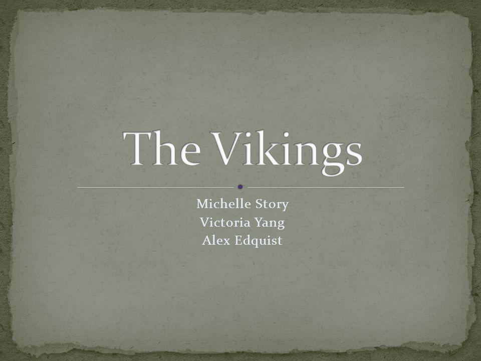 Michelle Story Victoria Yang Alex Edquist