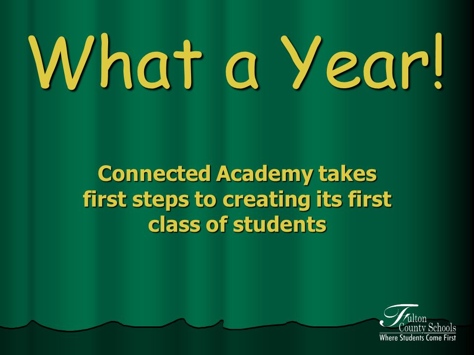 What a Year! Connected Academy takes first steps to creating its first class of students