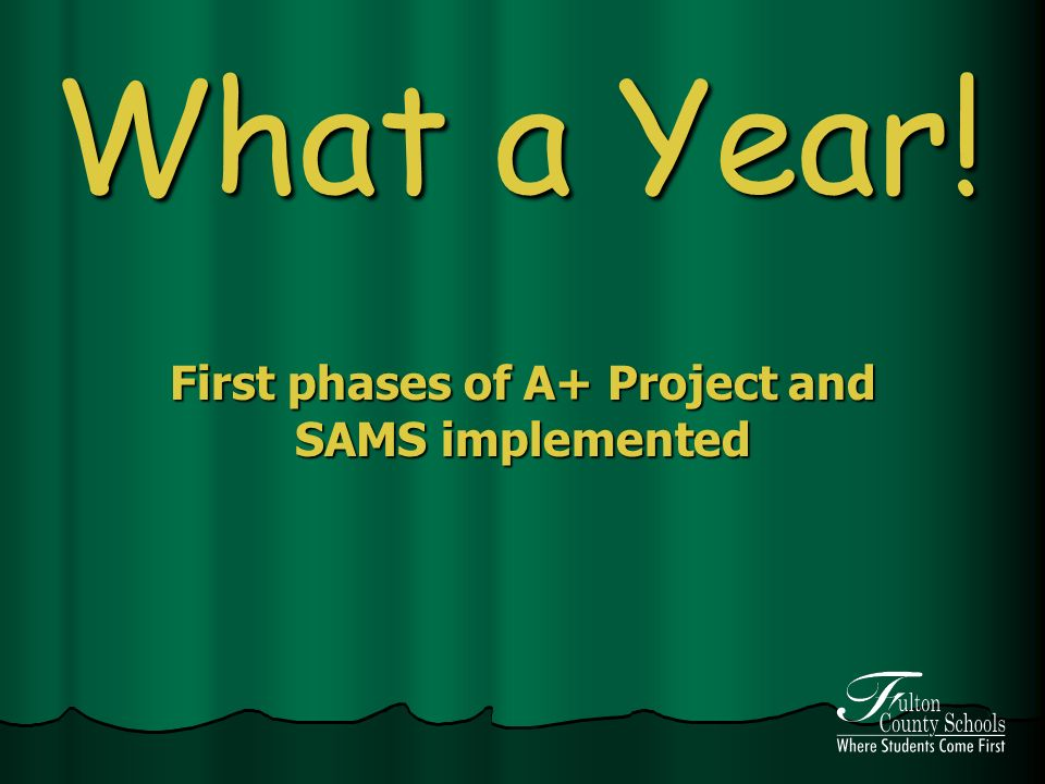 What a Year! First phases of A+ Project and SAMS implemented
