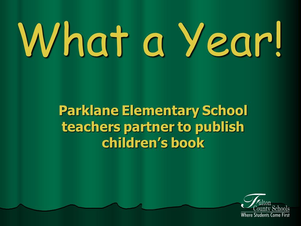 What a Year! Parklane Elementary School teachers partner to publish childrens book