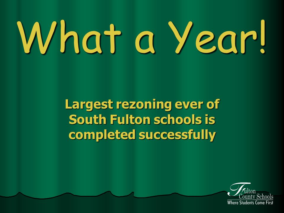 What a Year! Largest rezoning ever of South Fulton schools is completed successfully