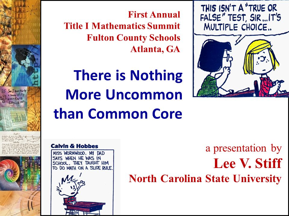 1 a presentation by Lee V. Stiff North Carolina State University First Annual Title I Mathematics Summit Fulton County Schools Atlanta, GA There is No