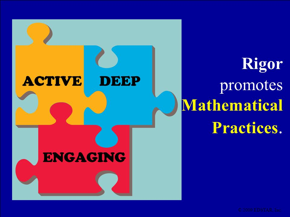 Rigor promotes Mathematical Practices.
