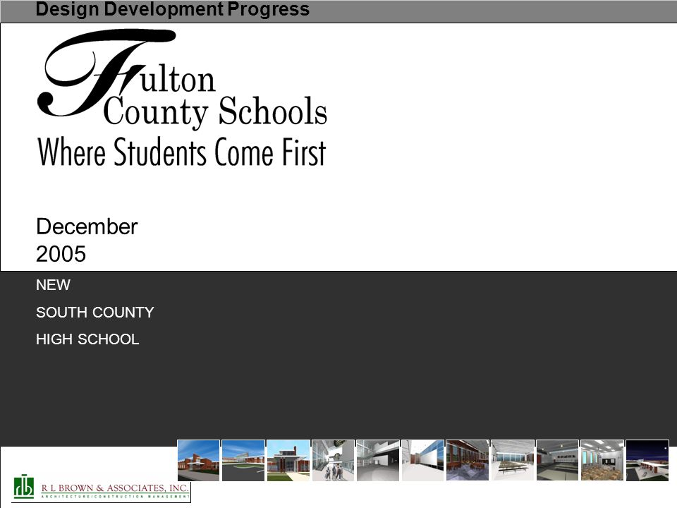 Design Development Progress December 2005 NEW SOUTH COUNTY HIGH SCHOOL