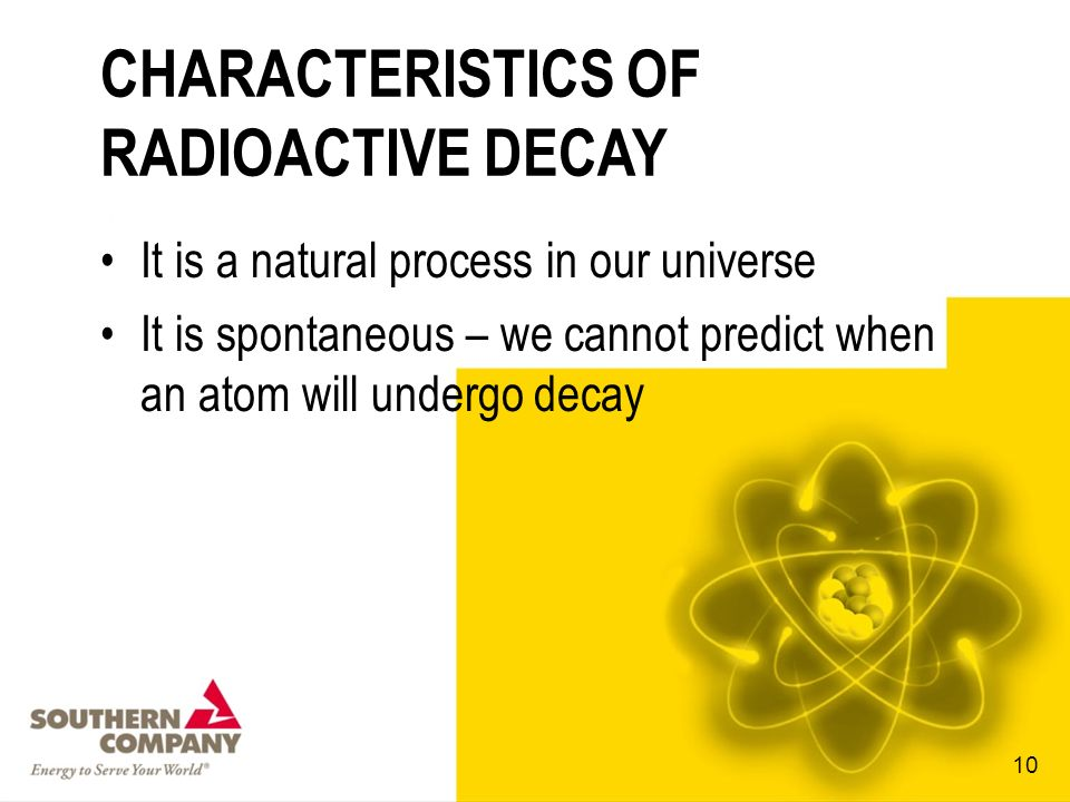Radioactive decay is the process of spontaneous emission of radiation in the form of particles or photons from the nuclei of unstable atoms DEFINITION OF RADIOACTIVE DECAY 9